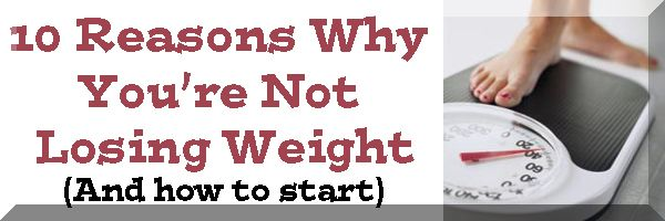 10 Reasons Why You Are Not Losing Weight-Belly Fat